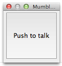 A push to talk button